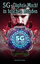 5G - Digitale Macht in falschen Händen: Ein realistischer Roman (German Edition)