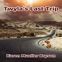 Twyla's Last Trip: A Short on Time Book