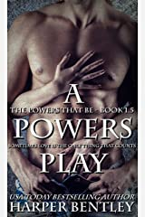 A Powers Play (The Powers That Be, Book 1.5) Kindle Edition