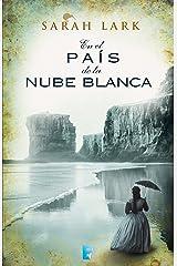 En el país de la nube blanca (Trilogía de la Nube Blanca 1) (Trilogía a Sarah Lark- 0003 (NB GRANDES NOVELAS)) Versión Kindle