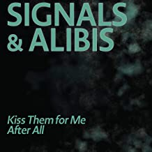 Kiss Them for Me / After All