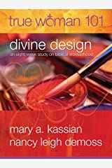 True Woman 101: Divine Design: An Eight-Week Study on Biblical Womanhood (True Woman) Kindle Edition