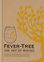 Fever Tree - The Art of Mixing: Simple long drinks & cocktails from the world's leading bars (English Edition)