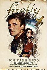 Firefly - Big Damn Hero Kindle Edition