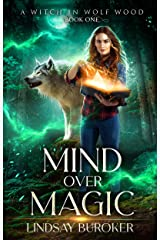 Mind Over Magic (A Witch in Wolf Wood Book 1) Kindle Edition
