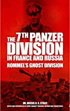 The 7th Panzer Division in France and Russia: Rommel's Ghost Division
