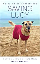Saving Lucy: A girl, a bike, a street dog