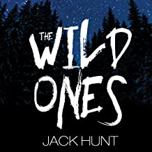 The Wild Ones: A Post-Apocalyptic Zombie Thriller