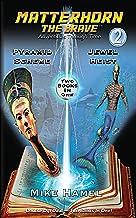 Pyramid Scheme/Jewel Heist: Matterhorn The Brave