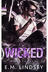 Wicked (Broken Chains MC Book 4) Kindle Edition