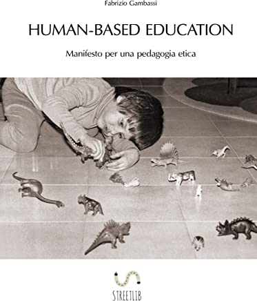 Human-based Education. Manifesto per una pedagogia etica