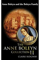 The Anne Boleyn Collection II: Anne Boleyn and the Boleyn Family (English Edition) Format Kindle