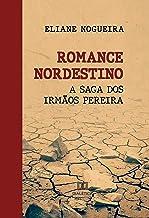 Romance Nordestino: A saga dos irmãos Pereira (Portuguese Edition)