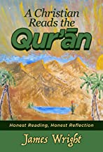 A Christian Reads the Qur'an: Honest Reading, Honest Reflection