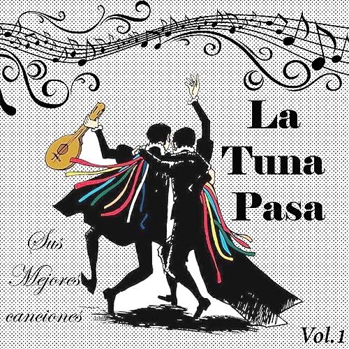 La Tuna Pasa - Sus Mejores Canciones, Vol. 1 de Various artists en ...