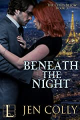 Beneath the Night (The Cities Below Book 3) Kindle Edition