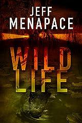 Wildlife - A Dark Thriller (Wildlife Series Book 1) Kindle Edition