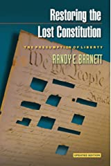 Restoring the Lost Constitution: The Presumption of Liberty - Updated Edition Kindle Edition
