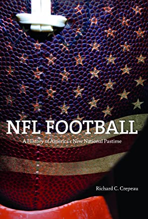 NFL Football: A History of Americas New National Pastime