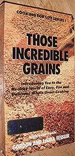 Those Incredible Grains
