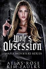 Wolf's Obsession: A Dark Wolf Mafia Romance (Mafia Monsters Book 6) Kindle Edition