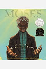 Moses: When Harriet Tubman Led Her People to Freedom (Caldecott Honor Book) Hardcover