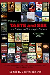 Volume 2, Taste and See, John 3:16 Authors' Anthology of Chapters Kindle Edition