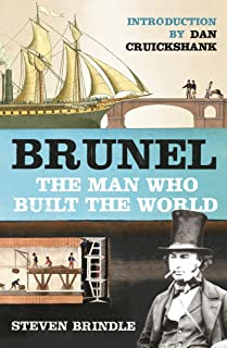 Brunel: The Man Who Built the World (Phoenix Press)