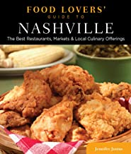 Food Lovers' Guide to® Nashville: The Best Restaurants, Markets & Local Culinary Offerings (Food Lovers' Series)
