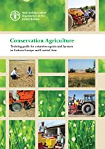 Conservation Agriculture: Training Guide for Extension Agents and Farmers in Eastern Europe and Central Asia