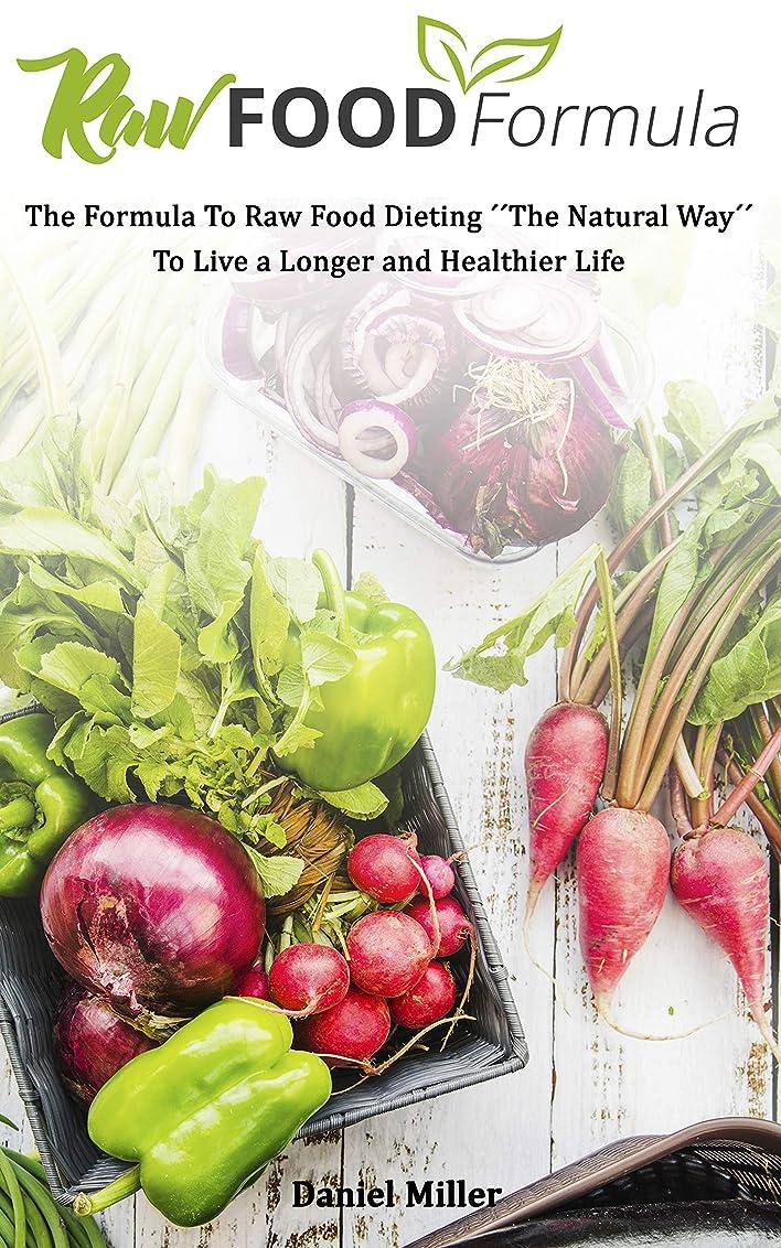 Raw Food Formula: The Formula To Raw Food Dieting