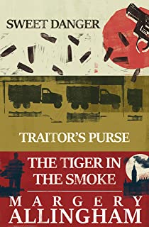 The Essential Margery Allingham Collection: Sweet Danger, Traitor's Purse, The Tiger in the Smoke (A Campion Mystery)