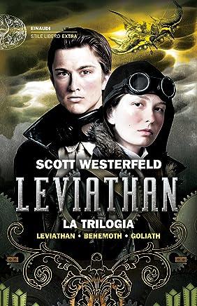 Leviathan. La trilogia: Leviathan. Behemoth. Goliath (Einaudi. Stile libero extra)