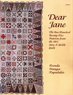 Dear Jane: the Two Hundred Twenty-five Patterns from the 1863 Jane A. Stickle Quilt