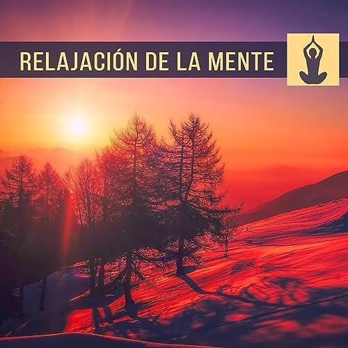 Relajación de la Mente - Sonidos para el Yoga, Meditación ...