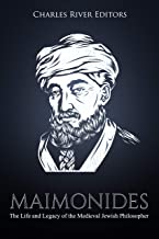 Maimonides: The Life and Legacy of the Medieval Jewish Philosopher (English Edition)