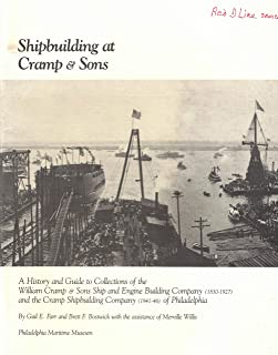 Shipbuilding at Cramp & Sons: A history and guide to collections of the William Cramp & Sons Ship and Engine Building Company (1830-1927) and the Cramp Shipbuilding Company (1941-46) of Philadelphia