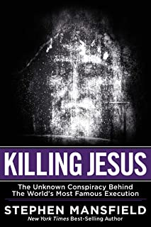 Killing Jesus: The Hidden Drama Behind the World's Most Famous Execution