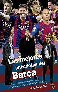Las mejores anécdotas del Barça (Deportes) (Spanish Edition)