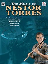 The Music of Nestor Torres (Solo Transcriptions and Performing Artist Master Class): Flute, Book & CD