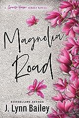 Magnolia Road: A Contemporary Romance Novel (The Granite Harbor Series Book Book 3) Kindle Edition