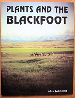 Plants and the Blackfoot (Occasional paper / Lethbridge Historical Society)