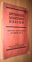 Interior Lighting Design: Electric Illumination Handbook No.2