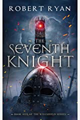 The Seventh Knight (The Kingshield Series Book 1) Kindle Edition