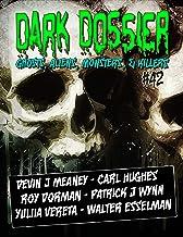 Dark Dossier #42: The Magazine of Ghosts, Aliens, Monsters, & Killers!