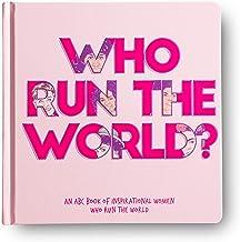 Who Run The World? - An ABC book of inspirational women who run the world
