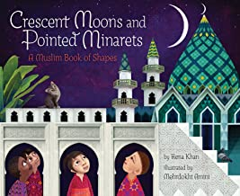 Crescent Moons and Pointed Minarets: A Muslim Book of Shapes (Islamic Book of Shapes for..