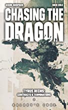 Chasing the Dragon (Tyrus Rechs: Contracts & Terminations Book 2)