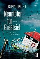 Neuntöter für Greetsiel: Ostfriesland-Krimi (Jan de Fries 4)