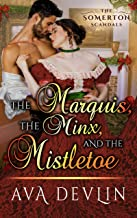 The Marquis, the Minx, and the Mistletoe: A Steamy Regency Christmas Romance (The Somerton Scandals Book 4)